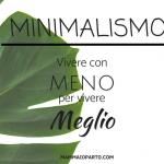 MINIMALISMO 1 150x150 - Minimalismo come stile di vita: vivere con meno e meglio