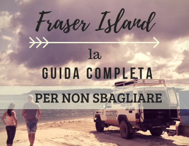 fraser island featured 370x285 - Fraser Island: la guida completa per non sbagliare