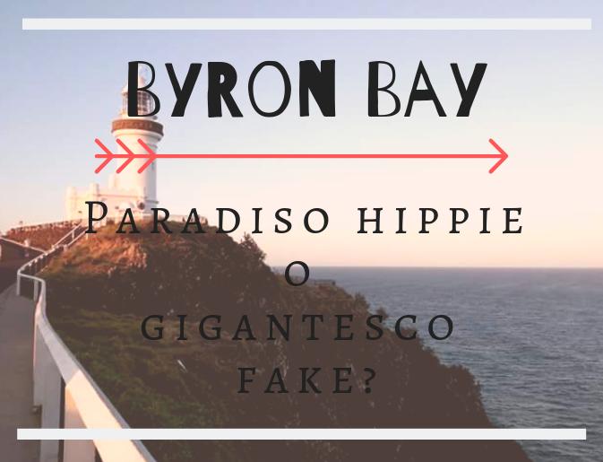 articolo byron bay: paradiso hippie o gigantesco fake?